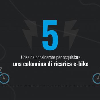 Come scegliere una colonnina di ricarica e-bike