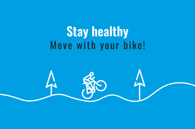 Stay healthy. Move with your bike!